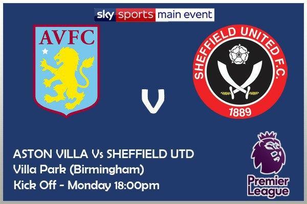Aston Villa v Sheffield United - Kick Off 6pm - Sky Sports Premier League