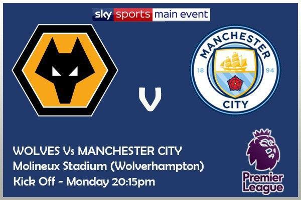 Wolves v Manchester City - Kick Off 8:15 - Sky Sports Premier League