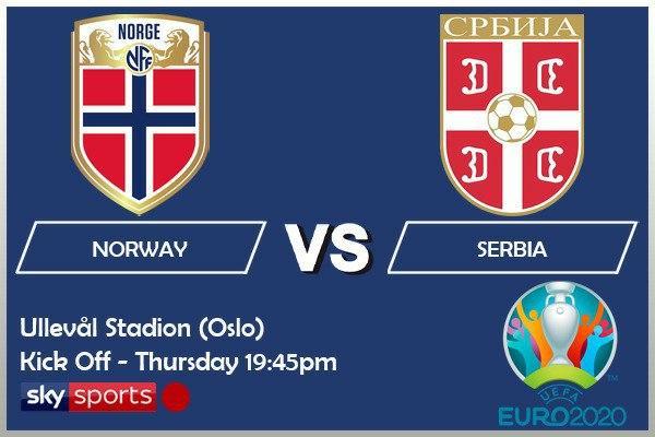 EURO 2020 fixtures - Norway v Serbia