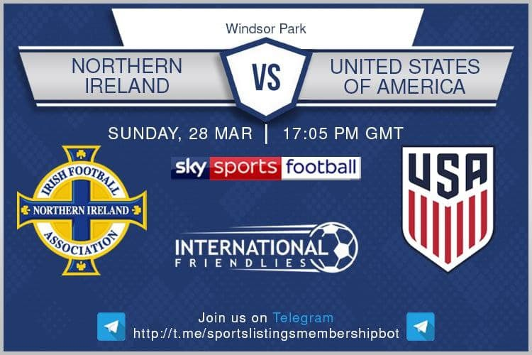 World Cup Qualifiers 28/3/2021 Northern Ireland v USA