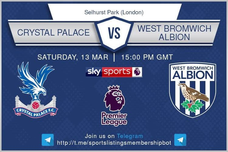 Premier League & Others 13/3/2021 - Crystal Palace v West Brom