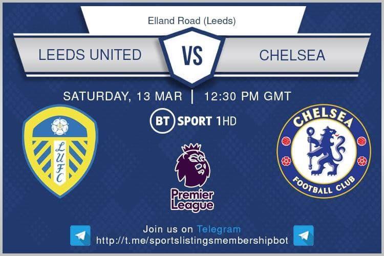 Premier League & Others 13/3/2021 - Leeds v Chelsea