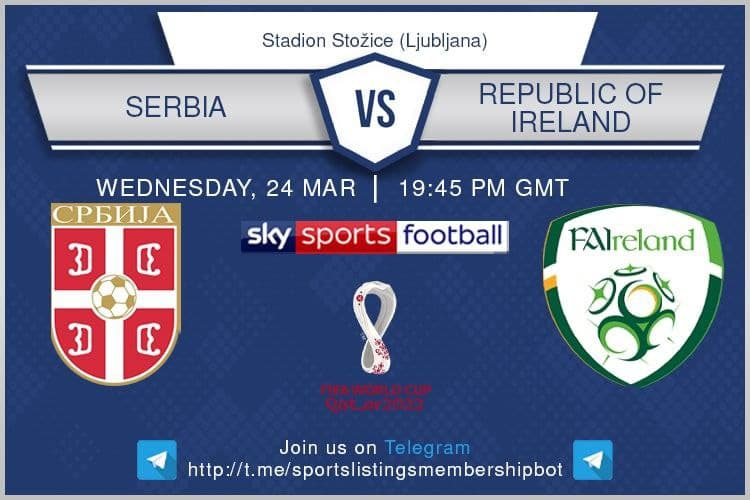 World Cup Qualifiers 24/3/2021 - Serbia v Republic of Ireland