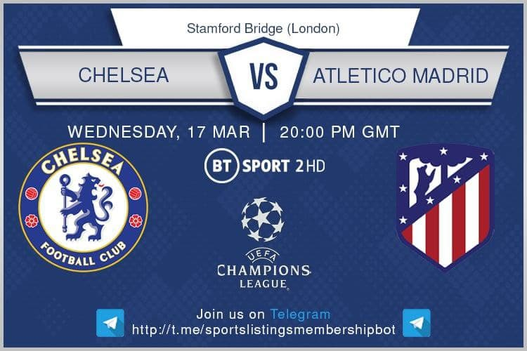 Champions League & Others 17/3/2021 Chelsea v Atletico Madrid - BT Sport 2 / Optus Sport 1 / beIN Sports 1 English