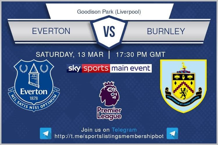Premier League & Others 13/3/2021  Everton v Burnley - Sky Sports Main Event / Optus Sport 1 / beIN Sports 1 English