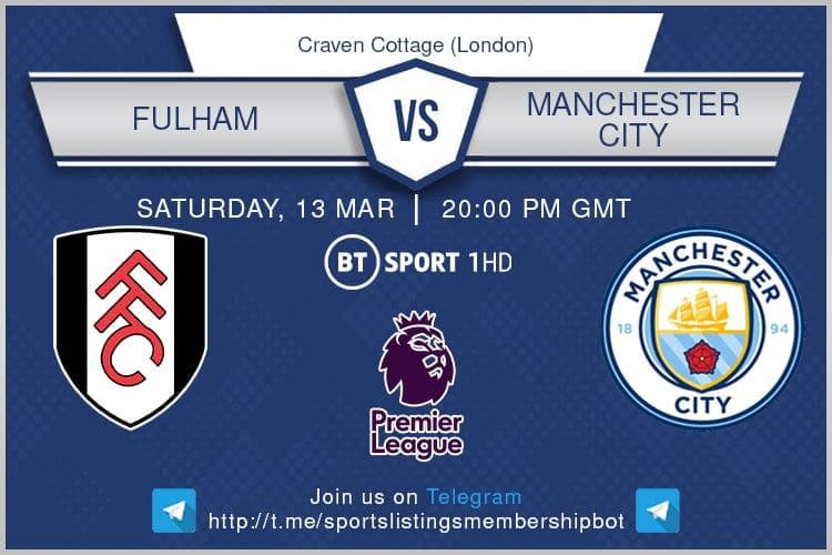 Premier League & Others 13/3/2021 20:00 Fulham v Manchester City - BT Sport 1 / Optus Sport 1 / beIN Sports 1 English