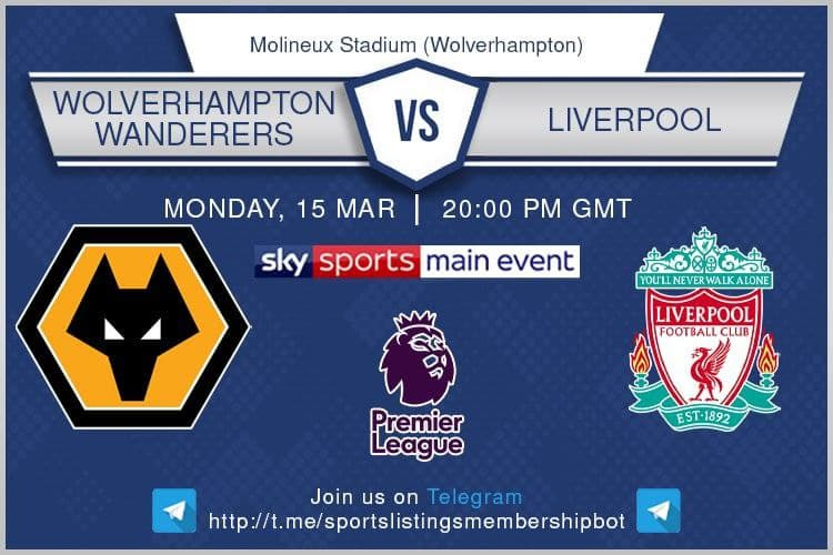 Premier League 15/3/2021 - Wolves v Liverpool - Sky Sports Main Event / Optus Sport 1 / beIN Sports 1 English