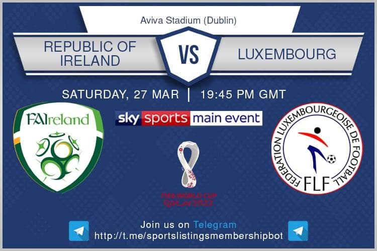 World Cup Qualifiers & Others 27/3/2021 Republic of Ireland v Luxembourg