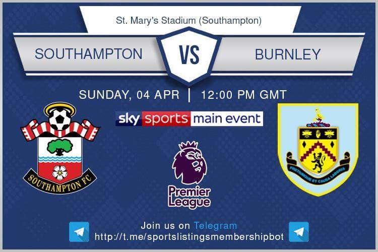 Southampton v Burnley - Premier League & Others 4/4/2021