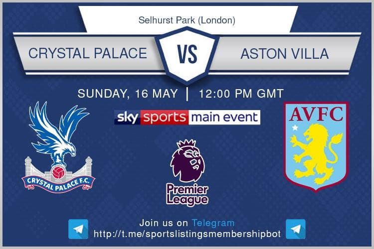 Premier League 16/5/2021 -  Crystal Palace v Aston Villa
