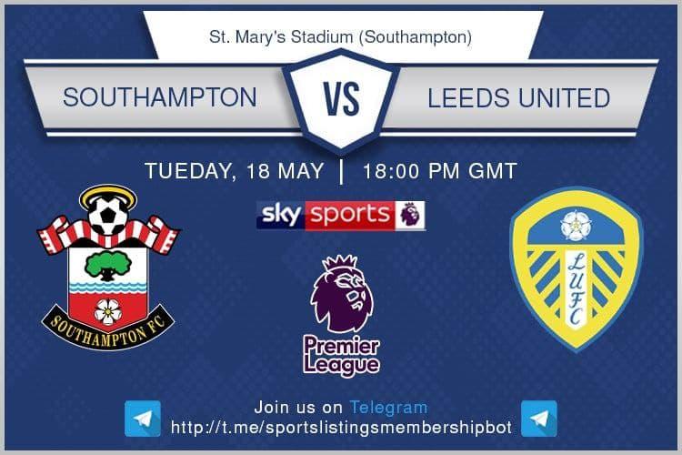 Premier League 18/5/2021 -Southampton v Leeds United