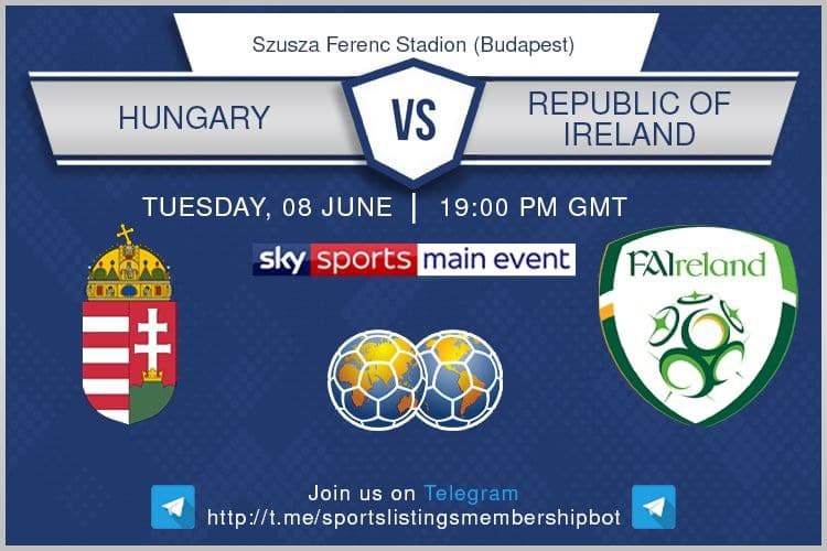 International Friendlies 8/6/2021 - Hungary v Republic of Ireland