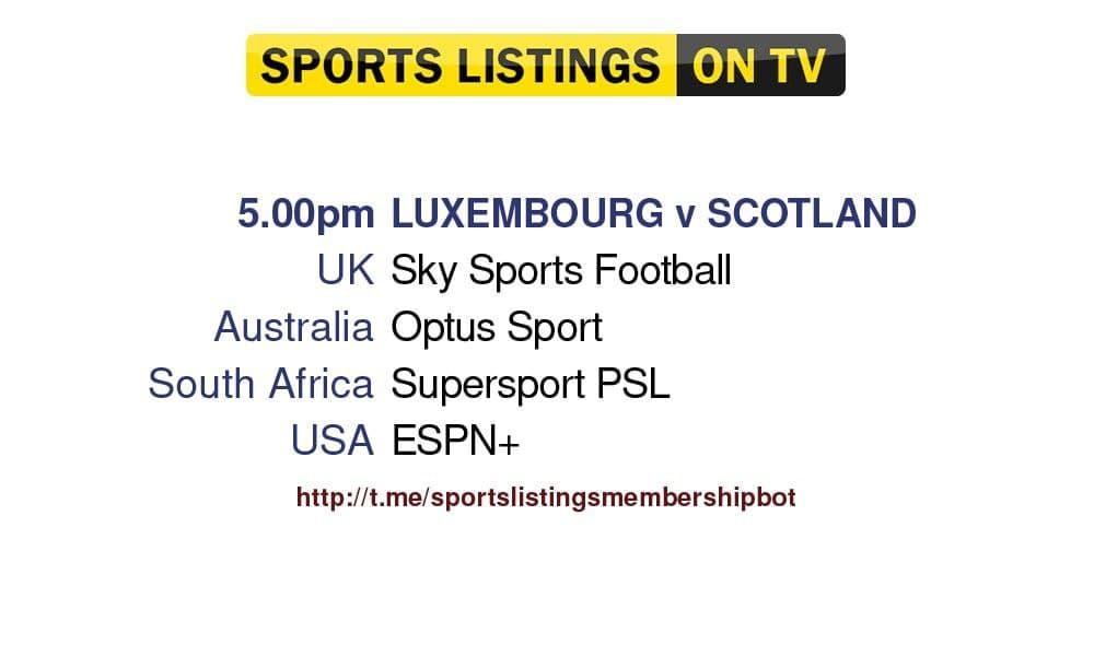 International Friendlies 6/6/2021 -Luxembourg v Scotland Detailed