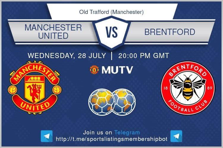 Football 28/7/2021 - Manchester United v Brentford