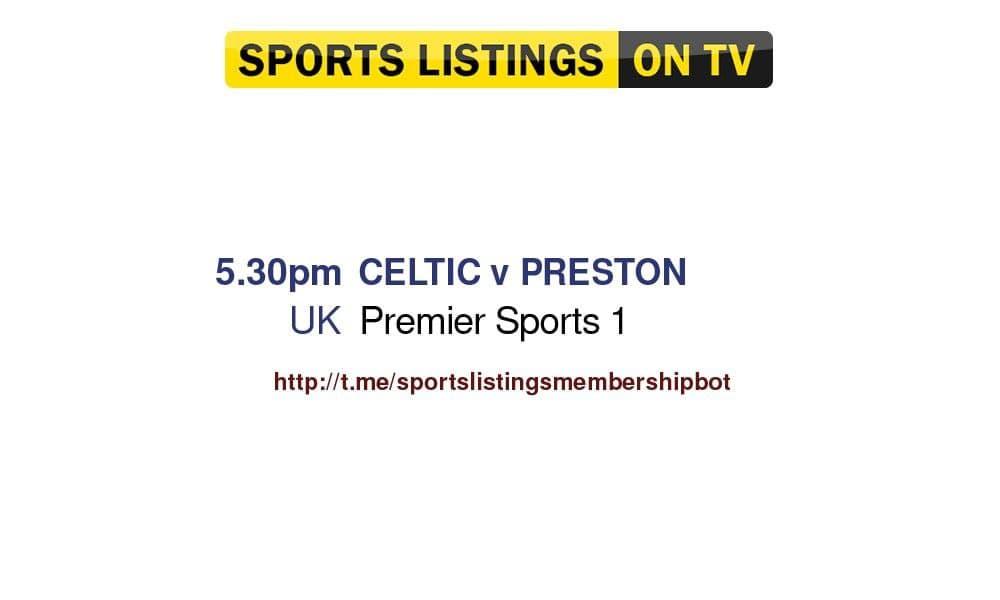 Football 17/7/2021 - Celtic v Preston North End