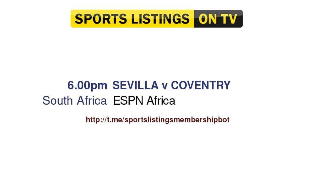 Football 17/7/2021 - Sevilla v Coventry