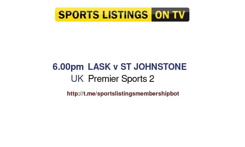 Football 19/8/2021 - LASK v St Johnstone