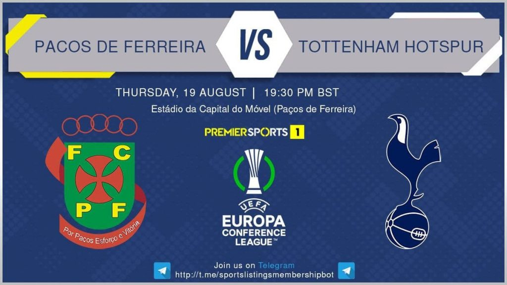 Football 19/8/2021 - Pacos De Ferreira v Tottenham Hotspur