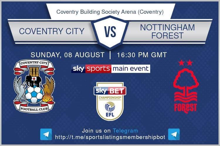 Football 8/8/2021 - Coventry v Nottingham Forest