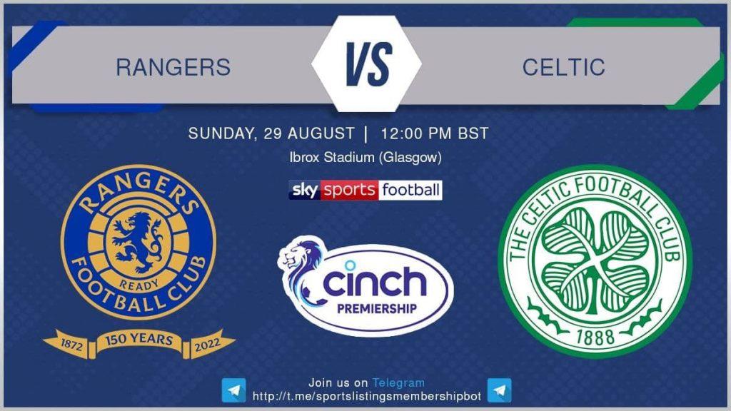 Football 29/8/2021 - Rangers v Celtic