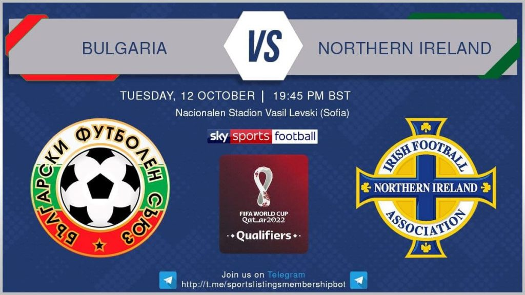 World Cup Qualifiers 12/10/21 -Bulgaria v Northern Ireland