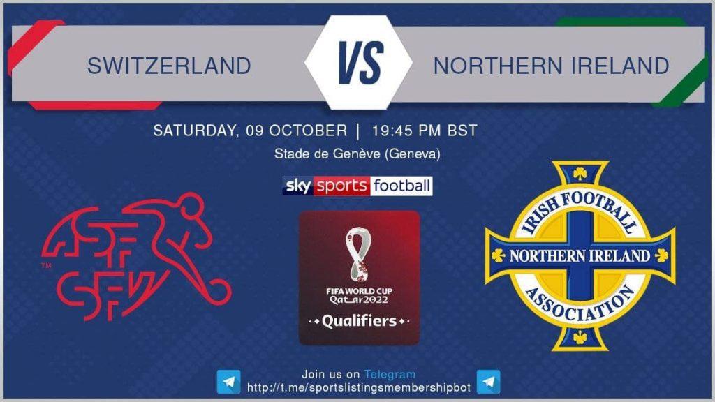 World Cup Qualifiers 9/10/21 - Switzerland v Northern Ireland